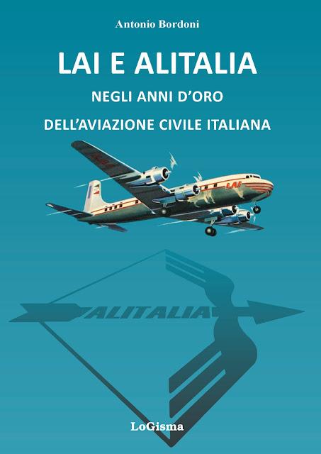 LAI E ALITALIA - negli anni d'oro dell'aviazione commerciale italiana