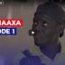 JIIXI JAAXA - EPISODE 1