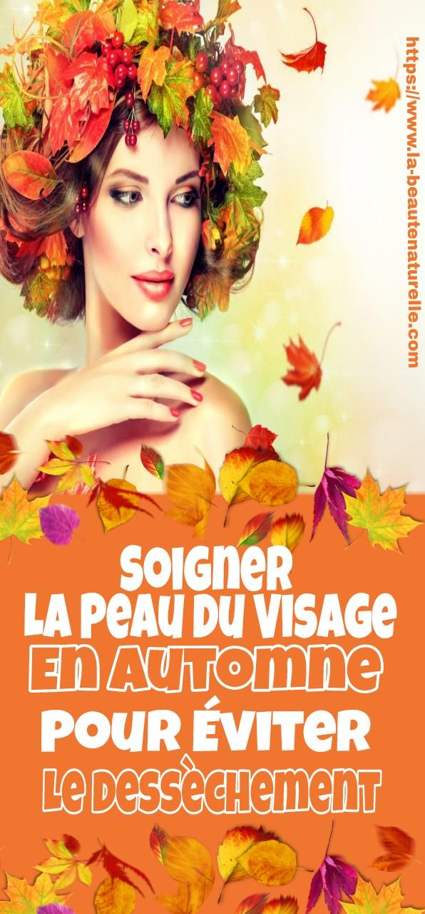 Soigner la peau du visage en automne pour éviter le dessèchement