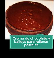 CREMA DE CHOCOLATE Y BAILEYS PARA RELLENAR PASTELES