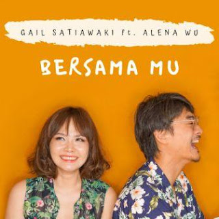 Gail Satiawaki - Bersamamu (feat. Alena Wu) Mp3