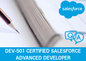 Sales Force DEV-501 Certified Advanced Developer Test