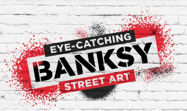 Eye-Catching Banksy Street Art