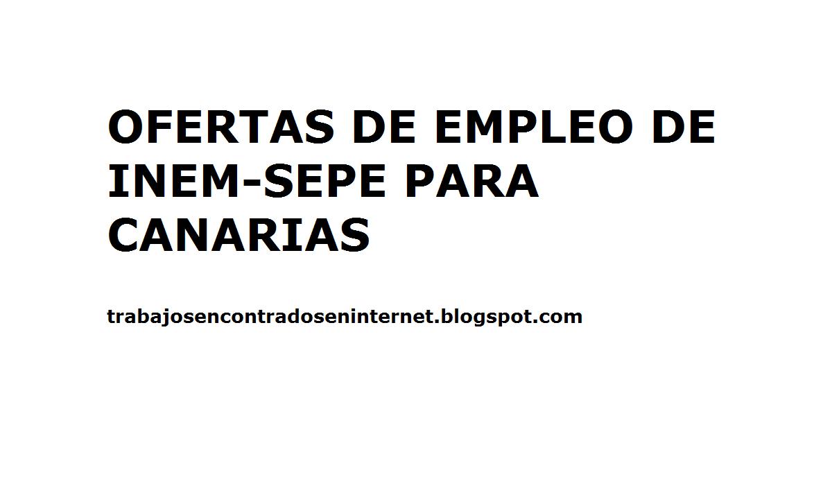 Ofertas de empleo para canarias del inem sepe trabajos - Ofertas canarias enero ...