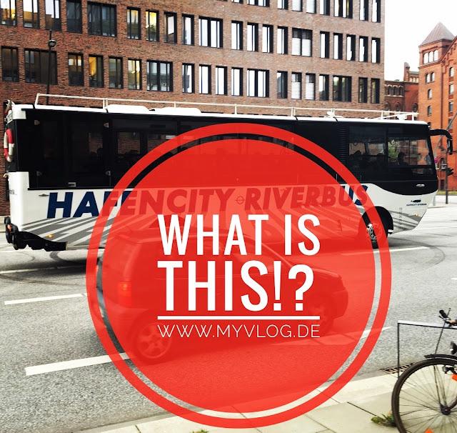 MyVlog Foto: Hamburg - Hafencity Riverbus - WHAT IS THIS!? - Start Sommer 2017