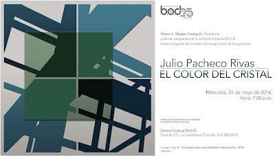 Julio Pacheco Rivas, El Color del Cristal, Centro Cultural BOD