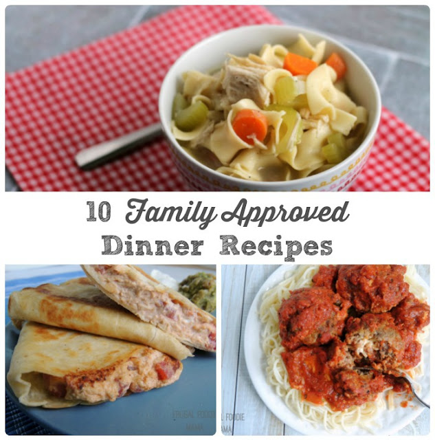 These tried and true 10 Family Approved Dinner Recipes are meals that my family asks for time and time again.
