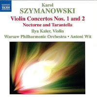 Who the fuck?: Violin concertos nos. 1 and 2. Nocturne and Tarantella (Karol Szymanowski) [Especial agosto 2011. El retorno]