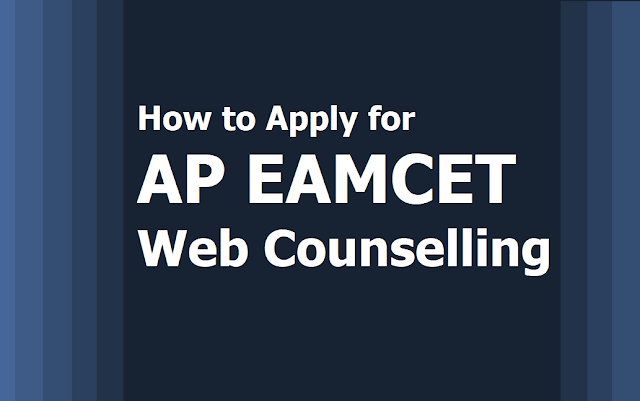 How to Apply for AP EAMCET Web counselling 2019, Steps in AP EAMCET Counselling