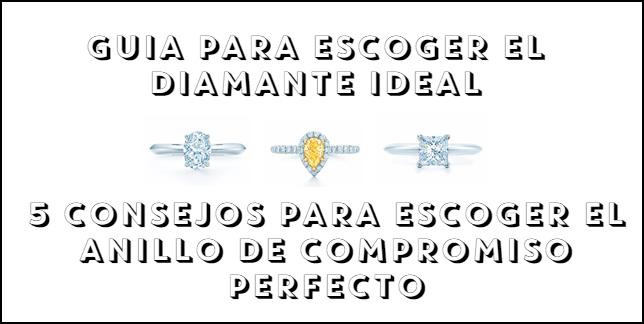Guia para Escoger el diamante ideal y 5 consejos para escoger el anillo de compromiso perfecto