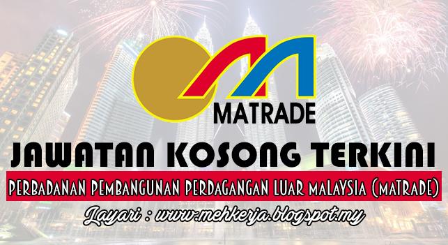 Jawatan Kosong Terkini 2016 di Perbadanan Pembangunan Perdagangan Luar Malaysia (MATRADE)