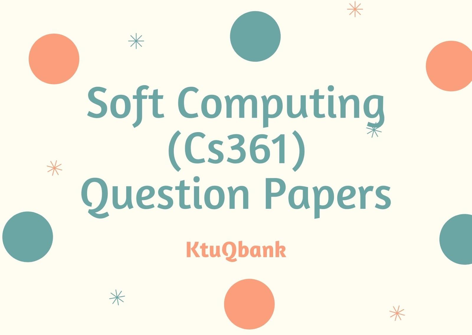 Soft Computing | CS361 | Question Papers (2015 batch)