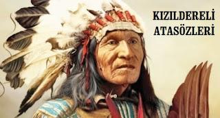 kızılderili sözleri, kızıldereli atasözleri, en güzel kızılderili sözleri, kızılderili şef sözleri, kızılderili sözleri resimli, kızılderili sözleri doğa, doğa ile ilgili sözler, kızılderili atasözleri resimli