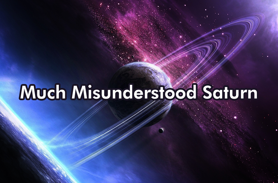 Much Misunderstood Saturn