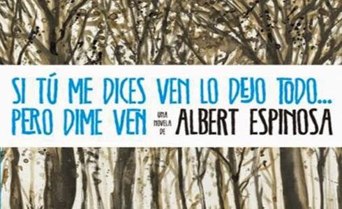 Albert Espinosa, Su tu me dices ven...
