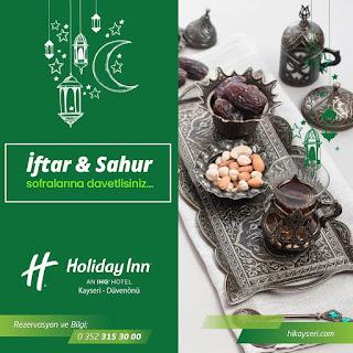 holiday inn kayseri ramazan 2019 iftar ve sahur menüleri kayseri iftar yerleri