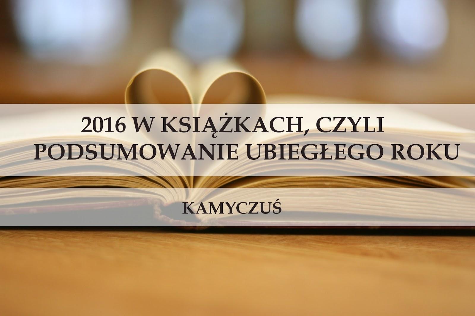 2016 w książkach, czyli podsumowanie ubiegłego roku. Cz. 1