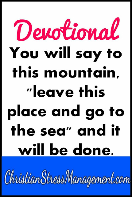 Devotional: You will say to this mountain