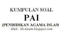 Kumpulan Soal PAI  : Soal Fiqih Kelas XI