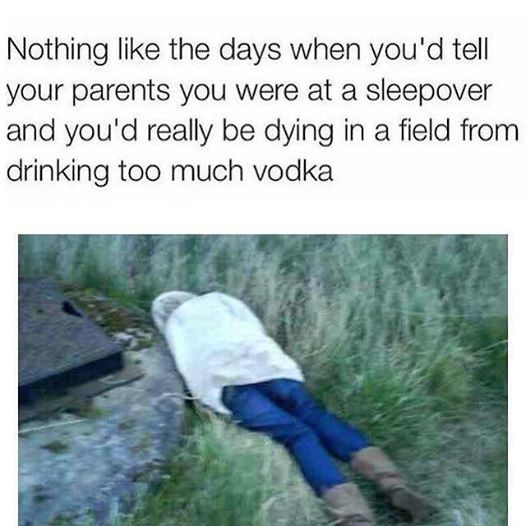 Dying in a field from drinking too much vodka.