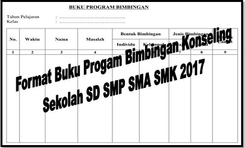 Format Buku Progam Bimbingan Konseling Sekolah SD SMP SMA SMK 2017