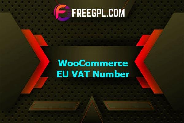 WooCommerce EU VAT Number Nulled Download Free