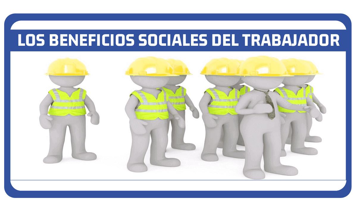 los beneficios sociales del trabajador
