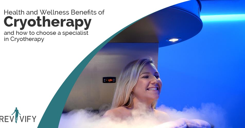 Health and Wellness Benefits of Cryotherapy and How to Choose a Specialist in Cryotherapy? - Magazine cover