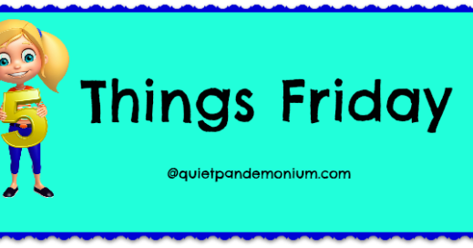 5 Things Friday - Random Favorites