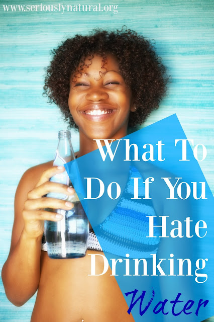 What to do if you hate drinking water