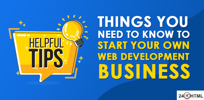 Things you need to know to start your own web development business