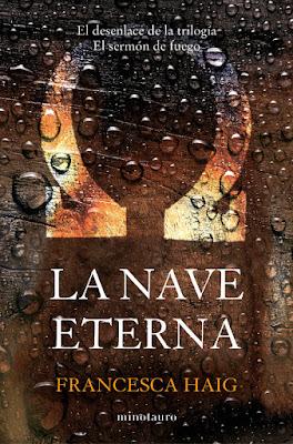 Libro - LA NAVE ETERNA (El Sermón del Fuego #3) Francesca Haig (Minotauro - Enero 2018) NOVELA FANTASÍA portada libro españa