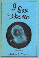 Arthur Yensen's book I Saw Heaven