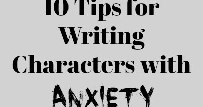 Hannah Heath: 10 Tips for Writing Characters with Anxiety