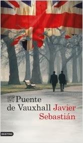 http://lecturasmaite.blogspot.com.es/2013/05/puente-de-vauxhall-de-javier-sebastian.html
