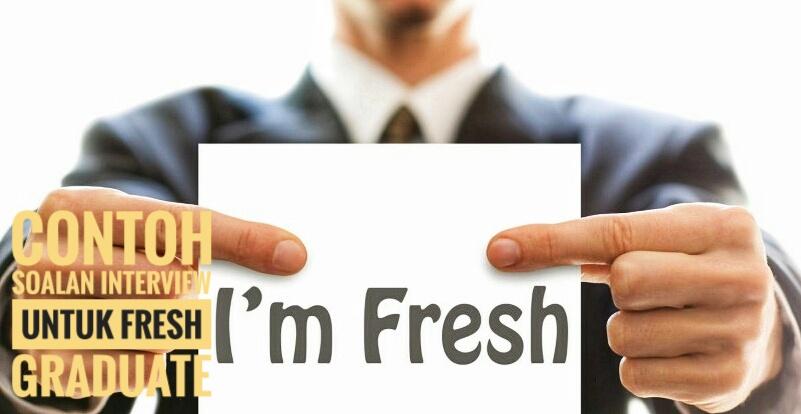 Contoh Soalan Interview Untuk Fresh Graduate 2020 Spa