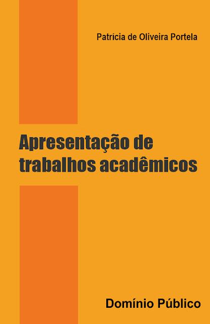 Apresentação de trabalhos acadêmicos - Patrícia de Oliveira Portela