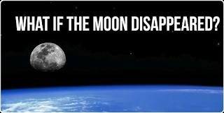 अगर चांद गायब हो जाए तो क्या होगा