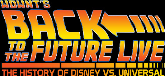 "WDWNT Celebrates ""Back to the Future"" with the Complete History of Disney vs. Universal in a Special LIVE Broadcast"