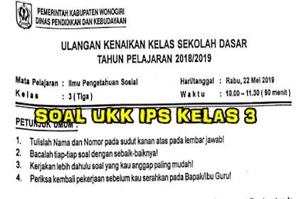 SOAL SOAL UKK/ PAT/ UAS  IPS Kelas 3 SD/MI Tahun Ajaran 2019/2020