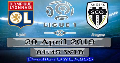 Prediksi Bola855 Lyon vs Angers 20 April 2019