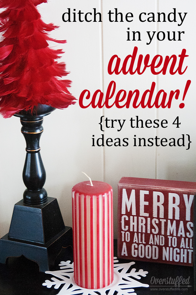 Don't want to put candy in your advent calendar? Try these four great ideas to count down to Christmas instead! #overstuffedlife