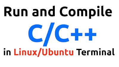 Compile and Run C/C++ Program in Linux/Ubuntu