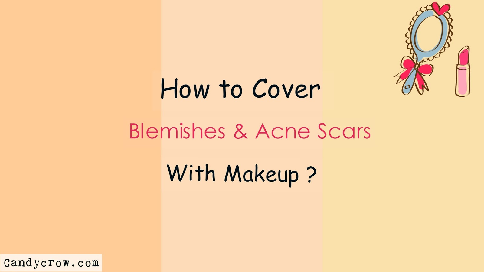 How to Cover Blemishes and Acne Scars with Makeup ? with photos