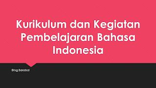 Kurikulum dan Kegiatan Pembelajaran Bahasa Indonesia