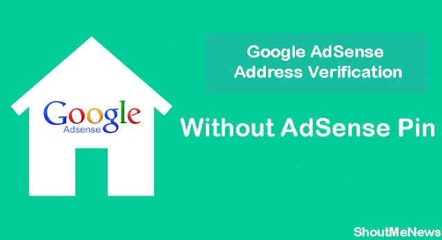 Google AdSense Address Verification Without AdSense Pin