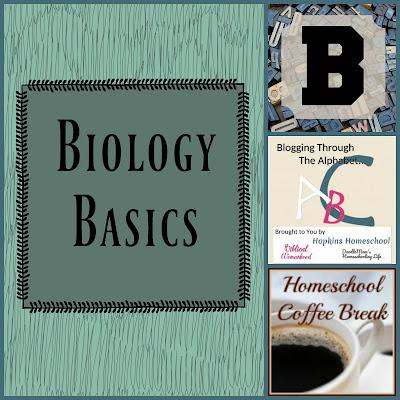 Biology Basics (Blogging Through the Alphabet) on Homeschool Coffee Break @ kympossibleblog.blogspot.com