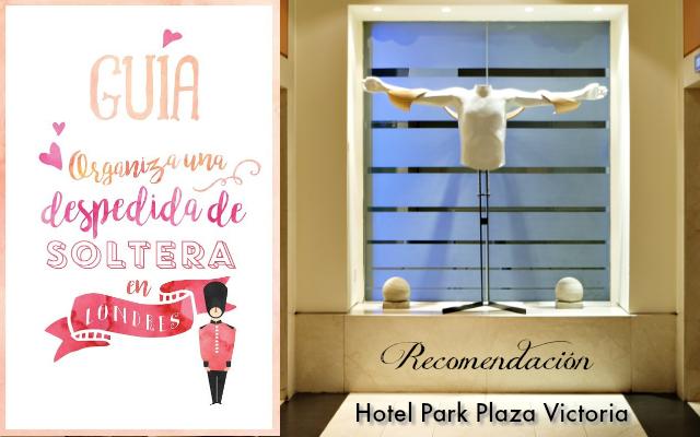 hotel park plaza victoria - guia despedida soltera londres