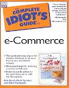 THE COMPLETE IDIOTS GUIDE TO E-COMMERCE Karya: Rob Smith & Mark