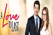 A Love To Last [FINALE] - 22 September 2017